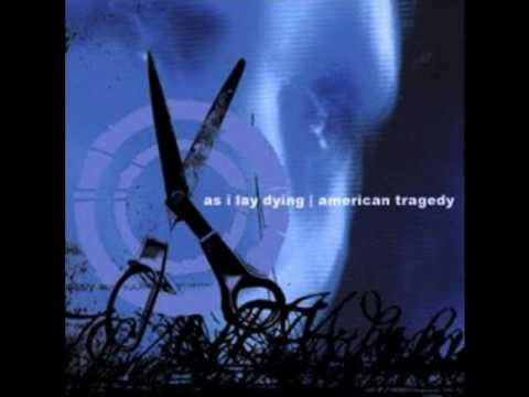 As I Lay Dying   American Tragedy - Spite And Splinter