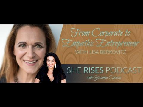 Lisa Berkovitz – From Corporate to Empathic Entrepreneur