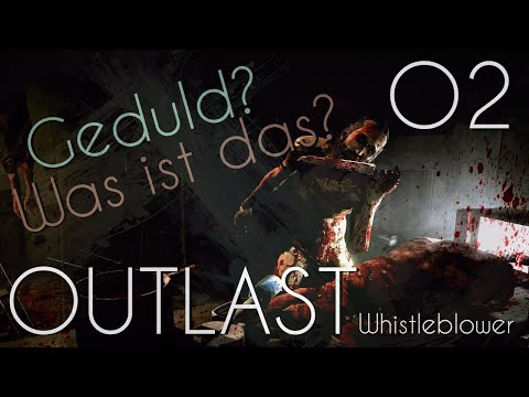OUTLAST Whistleblower || O2 • Geduld? Was ist das?