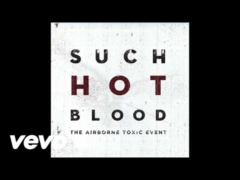 The Airborne Toxic Event- Such Hot Blood