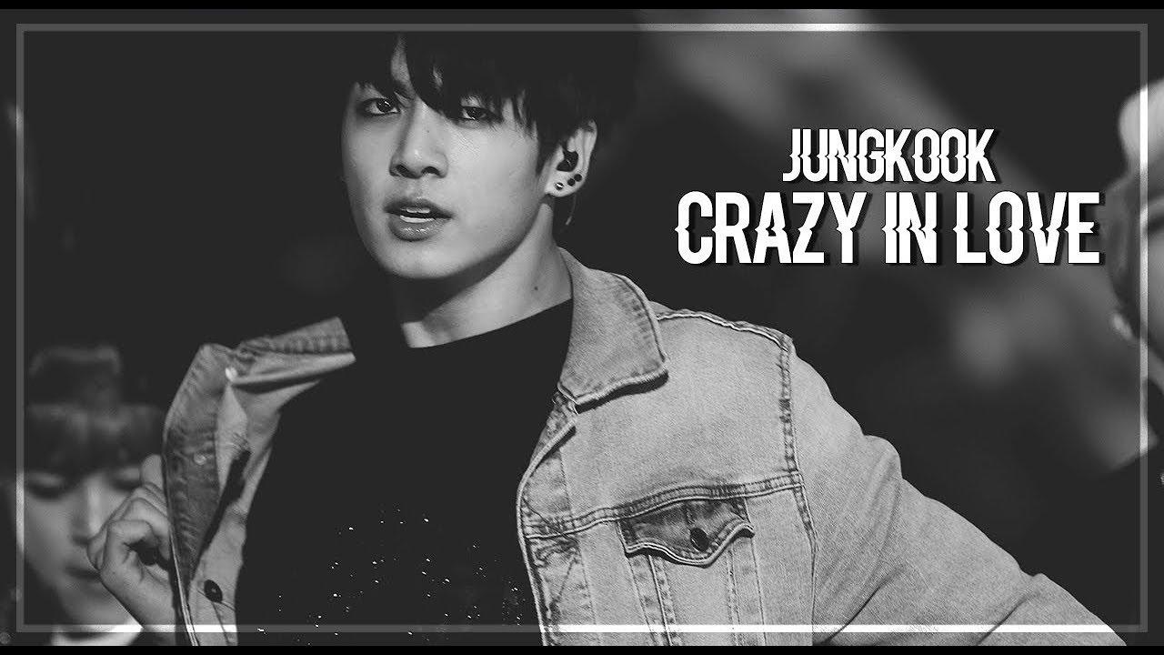 jungkook — 「crazy in love fmv」