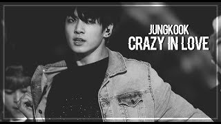 jungkook — 「crazy in love fmv」