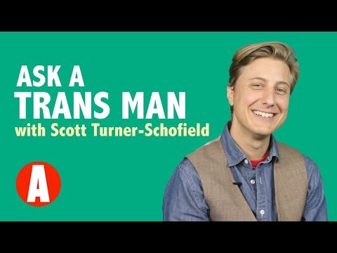 'Ask a Trans Man' With Scott Turner Schofield