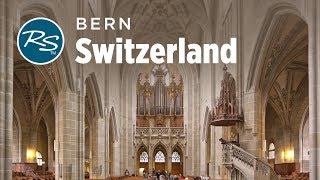 Bern, Switzerland: Storied Cathedral - Rick Steves' Europe Travel Guide - Travel Bite