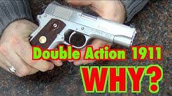Double Action 1911: WHY? (Para LDA45)