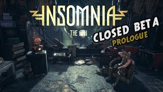 INSOMNIA: The Ark - Prologue Gameplay (Closed Beta)
