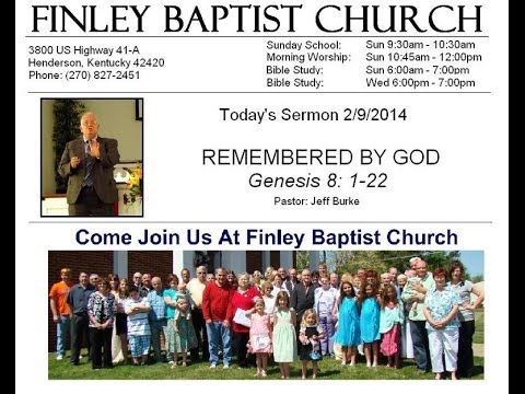 Finley Baptist Church - 2/9/2014 - Remembered by God