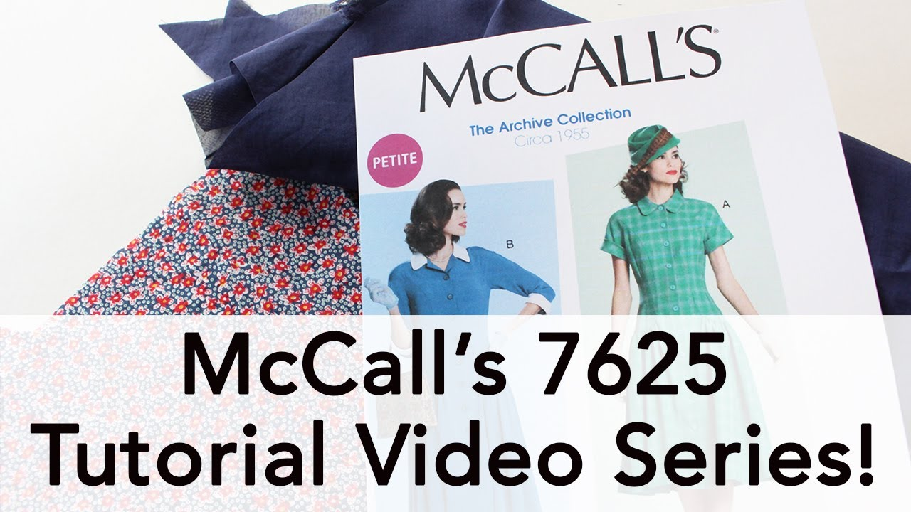 MCCALL\'S PARTNERSHIP! McCall 7625 Video Series! - YouTube