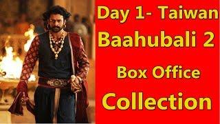 Baahubali 2 Box Office Collection Day 1 Taiwan