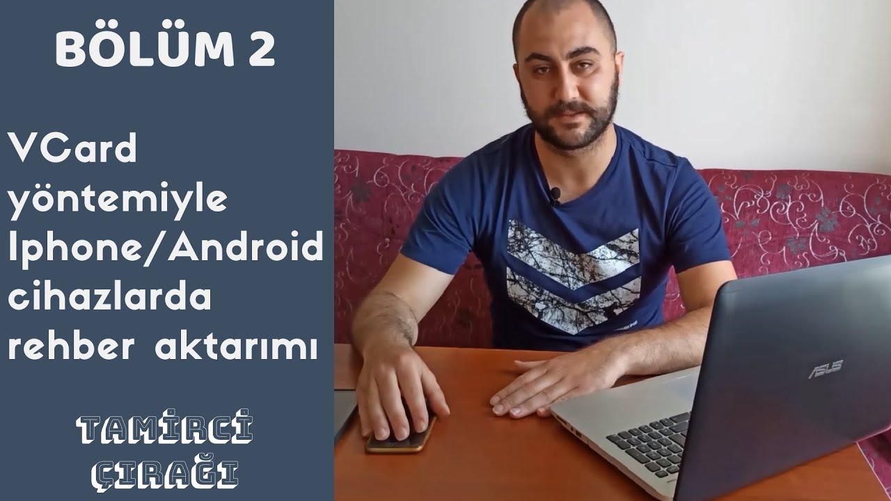 VCard yöntemiyle Iphone / Android cihazlarda rehber aktarımı (BÖLÜM 2)
