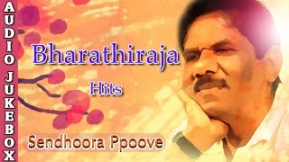 Bharathiraja Best Songs Jukebox | Sendhoora Ppove | Super Hit Tamil Songs Collection
