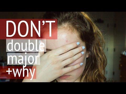 DON'T DOUBLE MAJOR