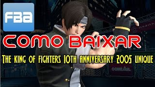 Tutorial - Como Baixar - The king of fighters 10th Anniversary 2005 Unique.