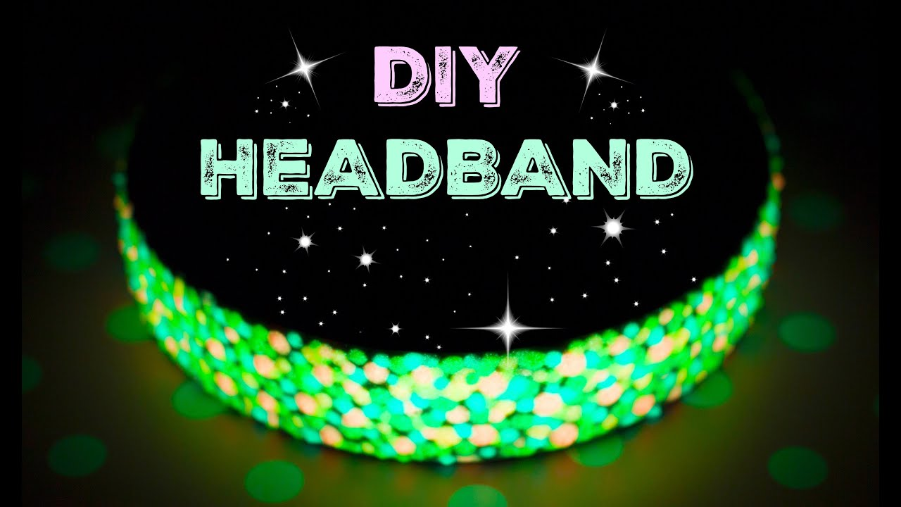 How to make glow in the dark headband/Summer DIY/Easy projects/Hair  accessories for women and girls! - YouTube