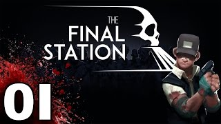 The Final Station - Hoot Hoot Zombie Train - Part 1 Let