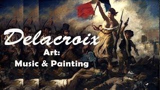 Art : Music & Painting - Eugène Delacroix on Rossini and Chopin music