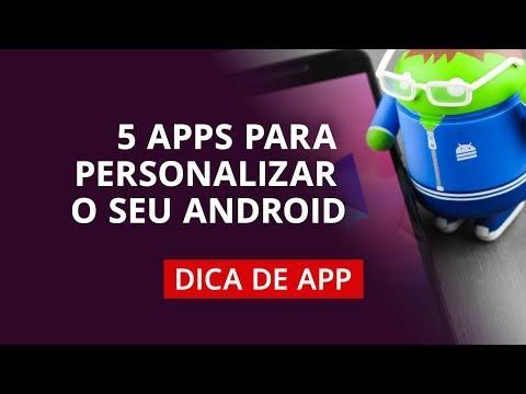 5 apps para customizar o seu Android #DicaDeApp