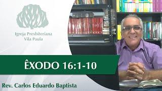Culto   Edificação   Ex 16:1-10   Pr Carlos Eduardo Baptista   IPVP
