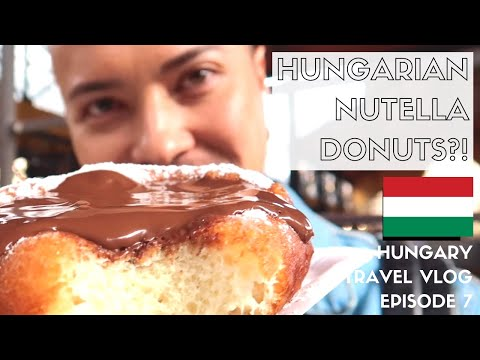 HUNGARIAN STREET FOOD + BUDAPEST FINAL THOUGHTS | HUNGARY TRAVEL VLOG 2018 | EPISODE 7