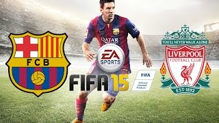 FIFA 15 Gameplay Barcelona Vs Liverpool Next Generation (XBOX ONE,PS4,PC)