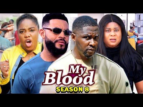Download MY BLOOD SEASON 8 -  (Trending Movie) Uju Okoli 2021 Latest Nigerian Nollywood Movie Full HD