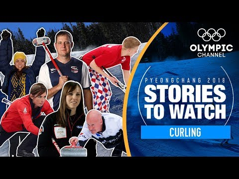 Curling Stories to Watch at PyeongChang 2018 | Olympic Winter Games