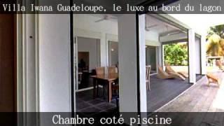 Villa Iwana Guadeloupe, le luxe au bord du la by GIROPTIC
