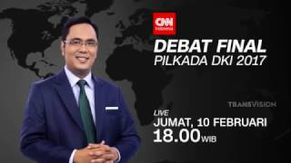 Video Debat Final Pilkada DKI 2017, CNN Indonesia TransVision download MP3, 3GP, MP4, WEBM, AVI, FLV Oktober 2017