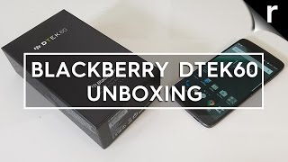 BlackBerry DTEK60 Unboxing and Hands-on Review