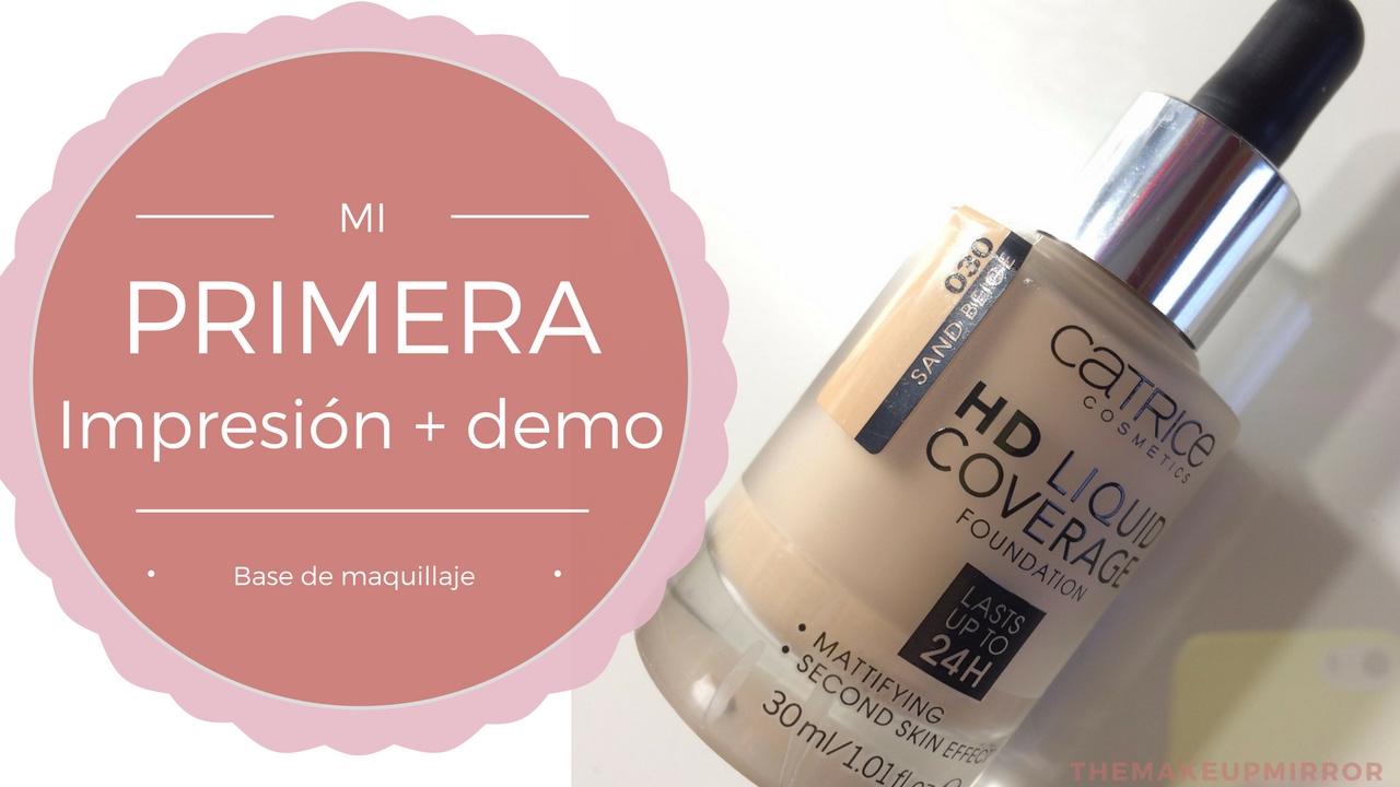 Hd liquid coverage catrice primera impresion demo Primera impresion