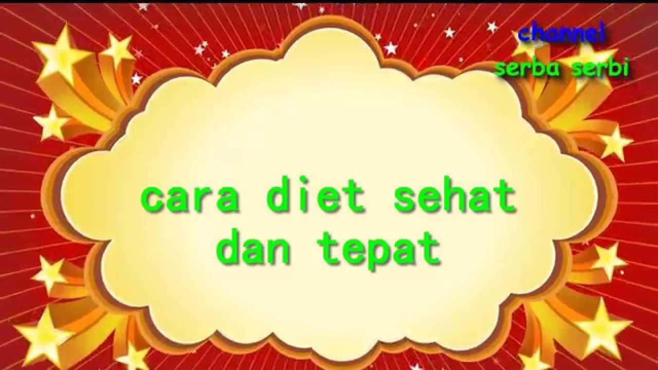 CARA DIET SEHAT YANG BAIK DAN BENAR - YouTube