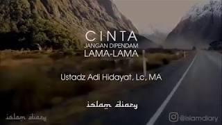 Gambar cover Ustadz Adi Hidayat - CINTA JANGAN DIPENDAM LAMA-LAMA