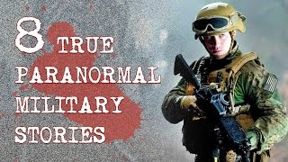 8 True Paranormal Military Stories | True Terror Vol. 5
