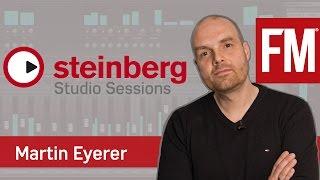 Steinberg Studio Sessions S02EP3 - Martin Eyerer