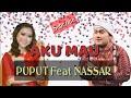 PUPUT feat NASSAR AKU MAU