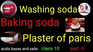 Acids bases and salts,Washing soda,baking soda ,and plaster of Paris or pop class 10,cbse ,part -9