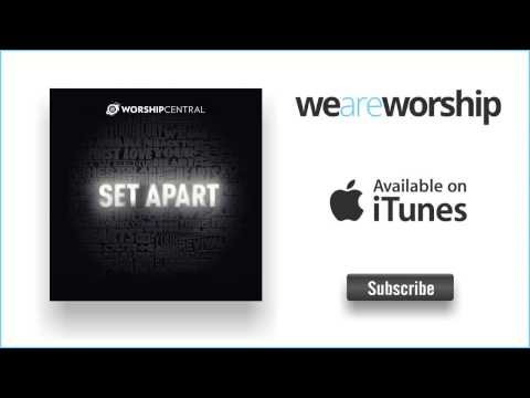 Worship Central - Set Apart [Live]