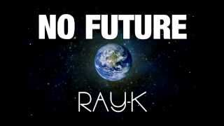 Ray_K No Future