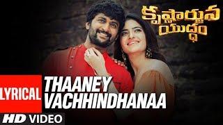 Thaaney Vachhindhanaa Full Song With Lyrics - Krishnarjuna Yuddham Songs - Nani, Anupama,  Rukshar