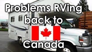 Video Problems RVing back to Canada download MP3, 3GP, MP4, WEBM, AVI, FLV Juli 2018