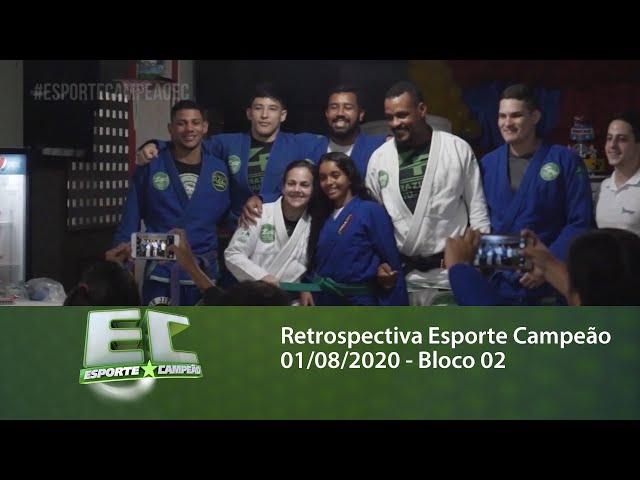 Retrospectiva Esporte Campeão 01/08/2020 - Bloco 02
