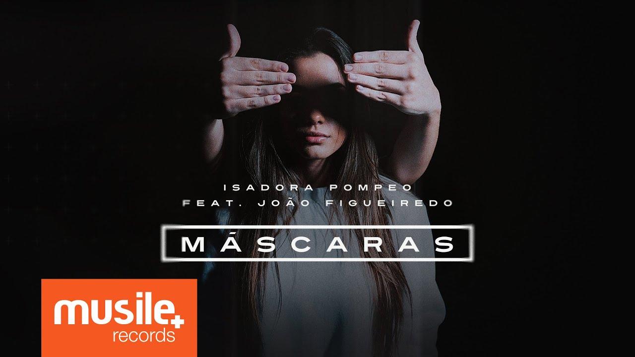 Isadora Pompeo e João Figueiredo - Máscaras