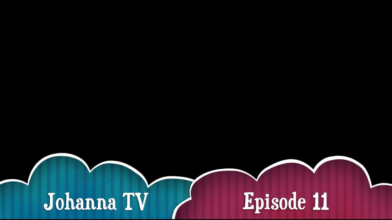 Johanna TV Episode 11 : with Amara