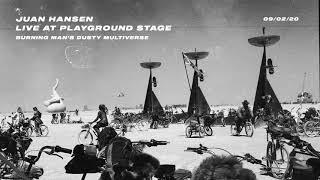 Juan Hansen live at Burning Man's Dusty multiverse.