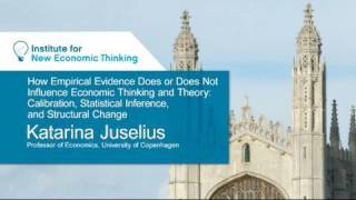 Katarina Juselius - On the Role of Theory and Evidence in Macroeconomic Modeling