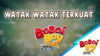 BoBoiBoy: Watak-Watak Terkuat