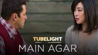Main Agar  Full Song HD VIDEO   TUBELIGHT   Atif Aslam new song 2017
