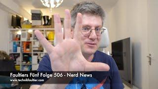 Faultiers Fünf Folge 506 - Nerd News