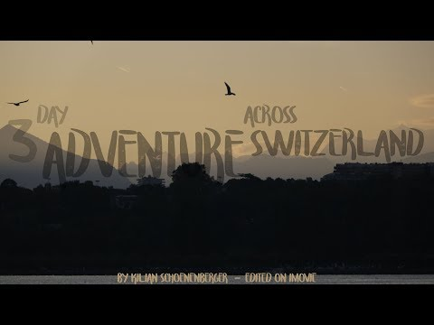 3 DAY ADVENTURE #2/3 iMovie/Cinematic/Switzerland