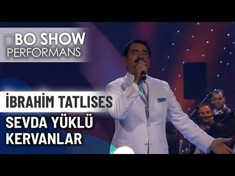 Sevda Yüklü Kervanlar   İbrahim Tatlıses   İbo Show Canlı Performans